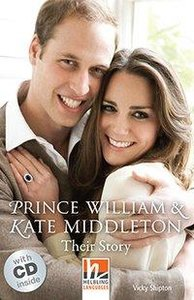 Prince William & Kate Middleton, mit 1 Audio-CD. Level 3 (A2)