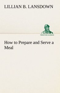 How to Prepare and Serve a Meal; and Interior Decoration