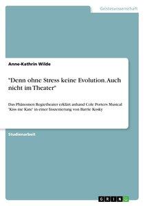 """""""Denn ohne Stress keine Evolution. Auch nicht im Theater"""""""