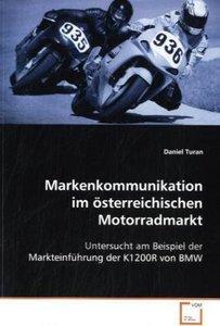Markenkommunikation im österreichischen Motorradmarkt