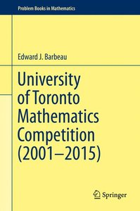 University of Toronto Mathematics Competition (2001-2015)