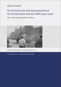 Die Ursachen für den Zusammenbruch der Sowjetunion und der DDR (
