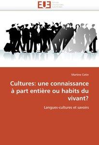 Cultures: une connaissance à part entière ou habits du vivant?