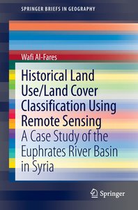 Historical Land Use/Land Cover Classification Using Remote Sensi