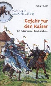 Tatort Geschichte. Gefahr für den Kaiser