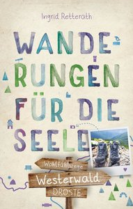 Westerwald. Wanderungen für die Seele