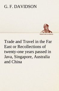 Trade and Travel in the Far East or Recollections of twenty-one
