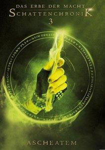 Das Erbe der Macht - Schattenchronik 3: Ascheatem (Bände 7-9)