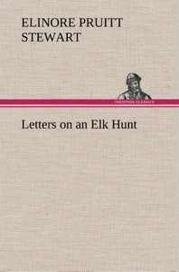 Letters on an Elk Hunt