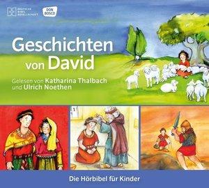 Geschichten von David Die Hörbibel für Kinder. Gelesen von Katha