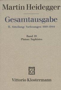 Gesamtausgabe Abt. 2 Vorlesungen Bd. 19. Platon; Sophistes