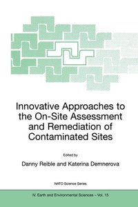 Innovative Approaches to the On-Site Assessment and Remediation