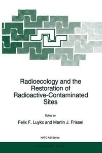 Radioecology and the Restoration of Radioactive-Contaminated Sit