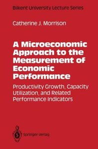 A Microeconomic Approach to the Measurement of Economic Performa