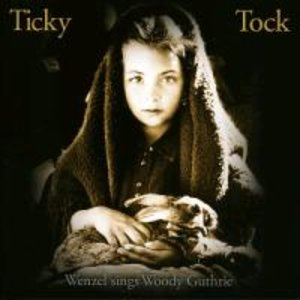 Ticky Tock-Wenzel sings Woody Guthrie