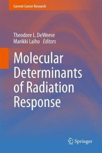 Molecular Determinants of Radiation Response