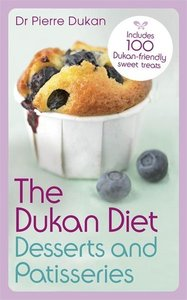 The Dukan Diet Desserts and Pastries