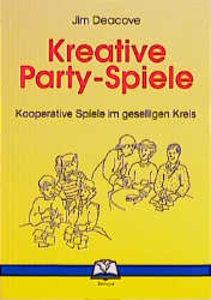 Deacove, J: Kreative Party-Spiele