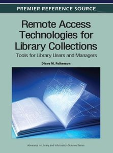 Remote Access Technologies for Library Collections: Tools for Li