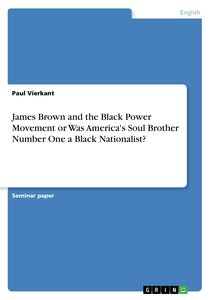 James Brown and the Black Power Movement or Was America's Soul B