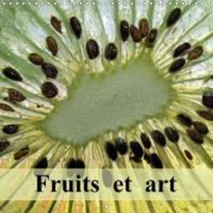 Fruits et art (Calendrier mural 2015 300 × 300 mm Square)