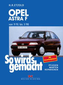 So wird's gemacht. Opel Astra F Limousine und Caravan 9/91 bis 3