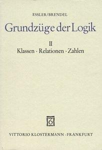 Grundzüge der Logik 2. Logik und Mathematik