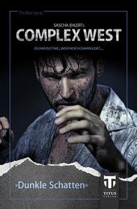 Complex West: Dunkle Schatten