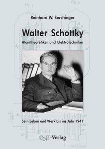 Walter Schottky - Atomtheoretiker und Elektrotechniker