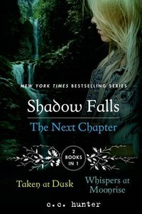 Shadow Falls: The Next Chapter: Taken at Dusk and Whispers at Mo