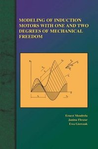 Modeling of Induction Motors with One and Two Degrees of Mechani