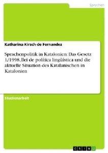 Sprachenpolitik in Katalonien: Das Gesetz 1/1998, llei de políti