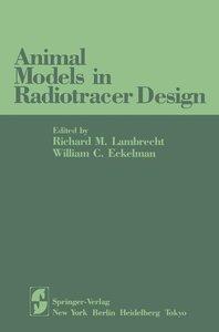 Animal Models in Radiotracer Design
