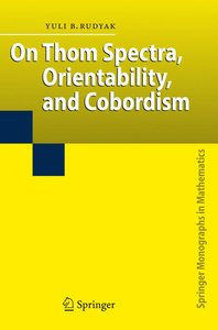 On Thom Spectra, Orientability, and Cobordism
