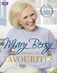 Mary Berry Absolute Favourites