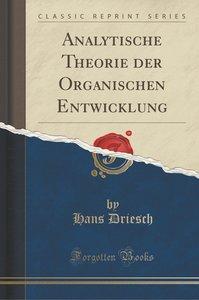 Analytische Theorie der Organischen Entwicklung (Classic Reprint