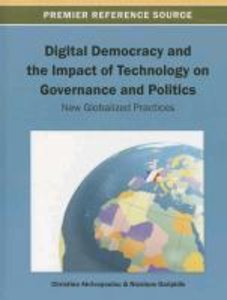Digital Democracy and the Impact of Technology on Governance and