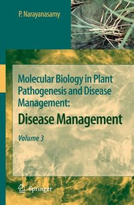 Molecular Biology in Plant Pathogenesis and Disease Management: