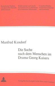 Die Suche nach dem Menschen Im Drama Georg Kaisers
