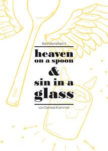 heaven on a spoon & sin in a glass