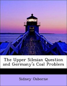 The Upper Silesian Question and Germany's Coal Problem