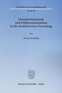 Demokratieprinzip und Ethikkommissionen in der medizinischen For