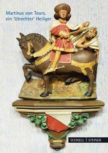 Martinus von Tours, ein Utrechter Heiliger