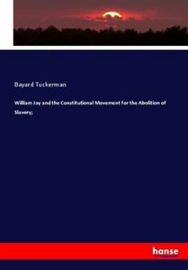 William Jay and the Constitutional Movement for the Abolition of