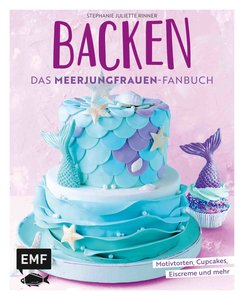 Backen - Das Meerjungfrauen-Fanbuch
