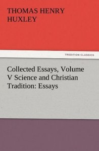 Collected Essays, Volume V Science and Christian Tradition: Essa