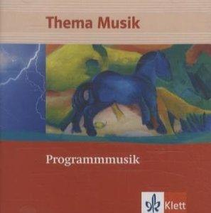 Thema Musik. Programmmusik. Themenhefte Klasse 5 bis 13. CD