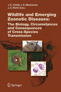 Wildlife and Emerging Zoonotic Diseases: The Biology, Circumstan