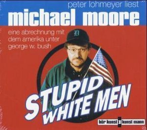 Moore, M: Stupid white men/CD