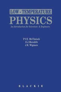Low-Temperature Physics: an introduction for scientists and engi